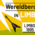 Wereldberoemd in Limburg: Limbomania 1995 - 2017