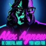 Alex Agnew - Be careful what you wish for - UITVERKOCHT