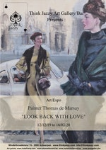 "Painting Expo Thomas de Marsay - ""LOOK BACK WITH LOVE"""