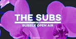 Kompass Bubble Open Air • The Subs