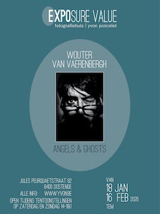 Te gast in Exposure Value: Wouter Van Vaerenbergh 'Angels & Ghosts'